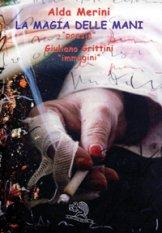 """il libro di Alda Merini """"la magia delle mani"""""""