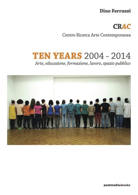 il volume TEN YEARS 2004 - 2014 dell'artista Dino Ferruzzi