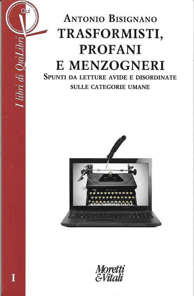 Trasformisti, profani e menzogneri, il libro di Antonio Bignano