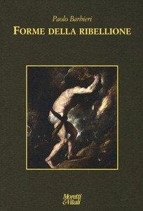 Forme di ribellione, libro di Paolo Barbieri
