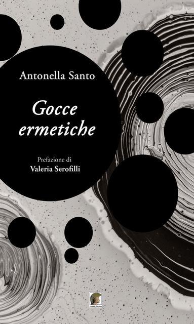 Gocce ermetiche, libro di poesie di Antonella Santo